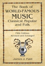 James J. Fuld. The Book of World-Famous Music: Classical, Popular, and Folk (Fifth Edition, Revised and Enlarged)