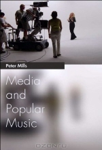 Peter Mills. Media and Popular Music (Media Topics)