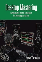 Steve Turnidge. Desktop Mastering (Music Pro Guides)