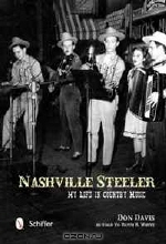 Don Davis. Nashville Steeler: My Life in Country Music