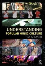 Roy Shuker. Understanding Popular Music Culture