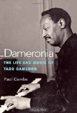 Paul Combs. Dameronia: The Life and Music of Tadd Dameron (Jazz Perspectives)