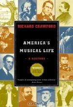 Richard Crawford. America's Musical Life: A History