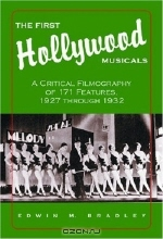 Edwin M. Bradley. The First Hollywood Musicals: A Critical Filmography of 171 Features, 1927 Through 1932