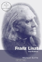 Michael Saffle. Franz Liszt: A Guide to Research (Routledge Music Bibliographies)
