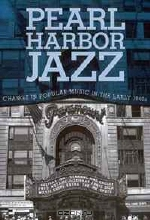 Peter Townsend. Pearl Harbor Jazz: Changes in Popular Music in the Early 1940s