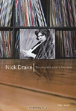 Peter Hogan. Nick Drake: The Complete Guide to his Music