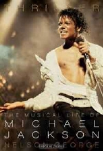 Nelson George. Thriller: The Musical Life of Michael Jackson