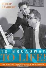 Philip Lambert. To Broadway, To Life!: The Musical Theater of Bock and Harnick (Broadway Legacies)
