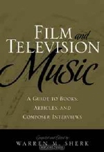 Warren M. Sherk. Film and Television Music: A Guide to Books, Articles, and Composer Interviews