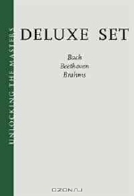 Hal Leonard. Unlocking the Masters Deluxe Set: Bach's Keyboard Music, Beethoven's Symphonies, and Brahms, A Listener's Guide