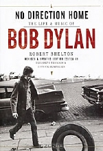 Robert Shelton. No Direction Home: The Life and Music of Bob Dylan