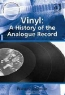 Vinyl: A History of the Analogue Record (Ashgate Popular and Folk Music Series)