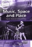 Music, Space and Place: Popular Music and Cultural Identity (Ashgate Popular and Folk Music Series)