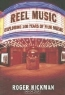 Roger Hickman. Reel Music: Exploring 100 Years of Film Music