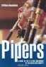William Donaldson. Pipers: A Guide to the Players And Music of the Highland Bagpipe