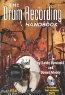 Bobby Owsinski, Dennis Moody. The Drum Recording Handbook: Music Pro Guides